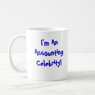 I'm An Accounting Celebrity!! Coffee Mug