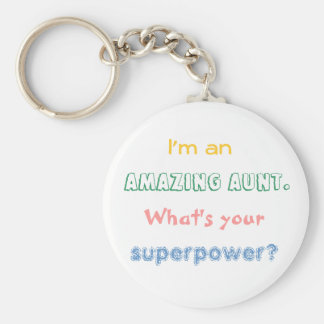 I'm an amazing aunt. What's your superpower? Keychain