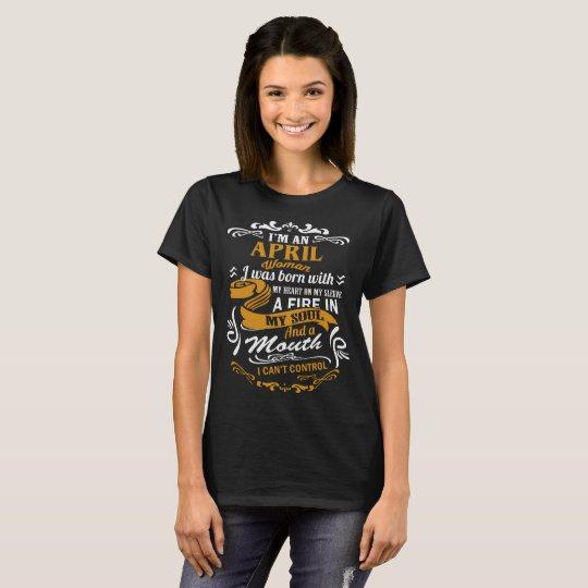 I'm an April woman T-Shirt