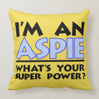 I'm an Aspie What's Your Super Power Throw Pillow