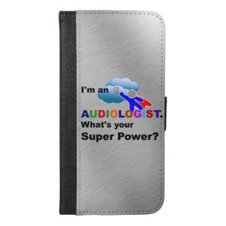 I'm an Audiologist. What's Your Super Power? iPhone 6/6s Plus Wallet Case