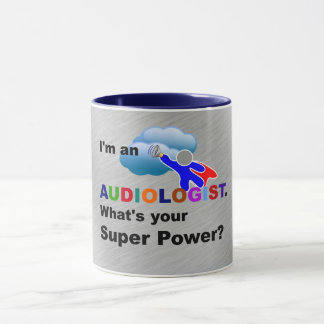 I'm an Audiologist. What's Your Super Power? Mug