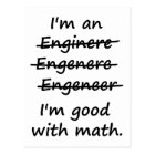 I'm an Engineer I'm Good at Math Postcard