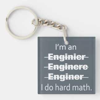 I'm an Engineer key chain