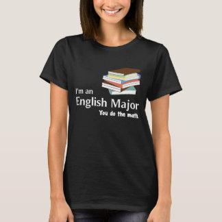 I'm an English Major You Do the Math T-Shirt