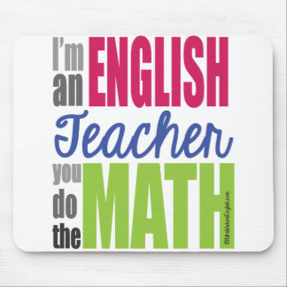I'm an English teacher... Mousepad