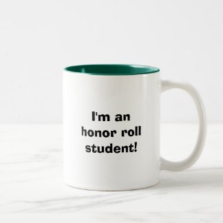I'm an honor roll student! Two-Tone coffee mug