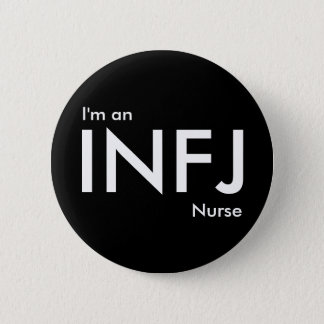 I'm an INFJ Nurse - Personality Type 2 Inch Round Button