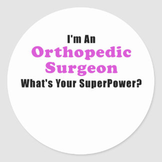 Im an Orthopedic Surgeon Whats Your Superpower Classic Round Sticker