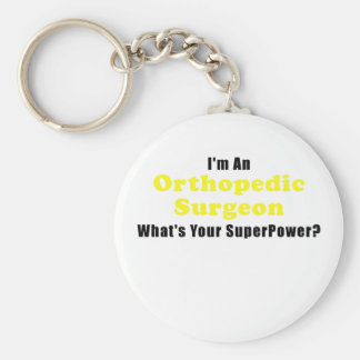 Im an Orthopedic Surgeon Whats Your Superpower Keychain