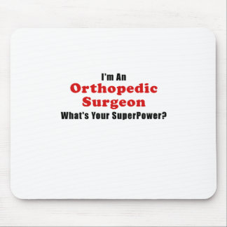 Im an Orthopedic Surgeon Whats Your Superpower Mouse Pad