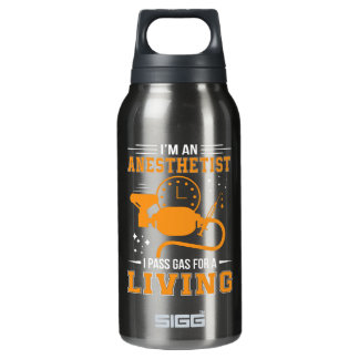 Im Anesthetist I Pass Gas For Living Shirt Insulated Water Bottle