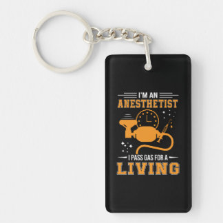 Im Anesthetist I Pass Gas For Living Shirt Keychain