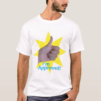 I'm Approved! T-Shirt