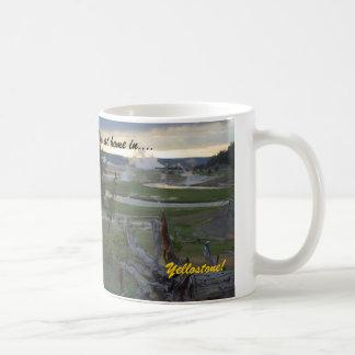 I'm at home in....Yellowstone!  Coffee Mug