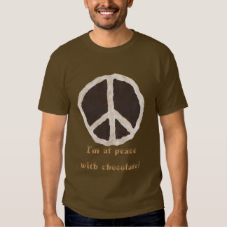 I'm at peace with chocolate t shirts