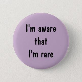 I'm aware that I'm rare 2 Inch Round Button