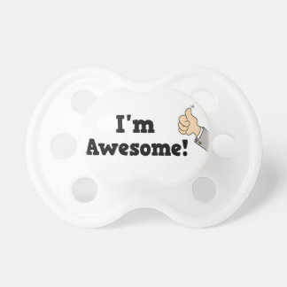 I'm Awesome Baby Pacifier