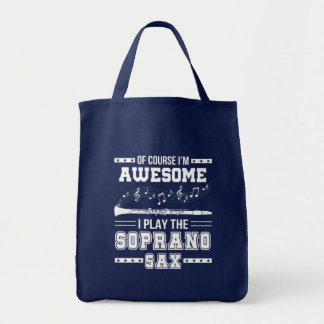 Im Awesome I Play The Soprano Saxophone Tote Bag