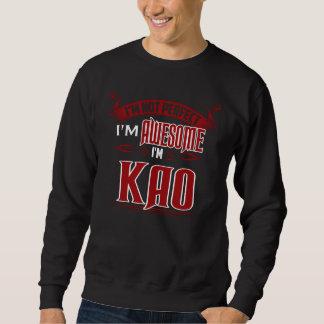 I'm Awesome. I'm KAO. Gift Birthdary Sweatshirt