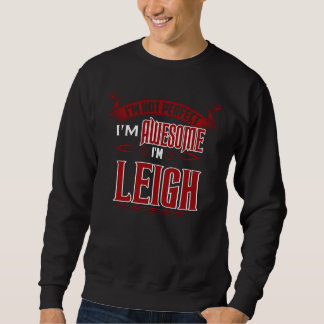 I'm Awesome. I'm LEIGH. Gift Birthdary Sweatshirt