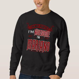 I'm Awesome. I'm MARIANO. Gift Birthdary Sweatshirt