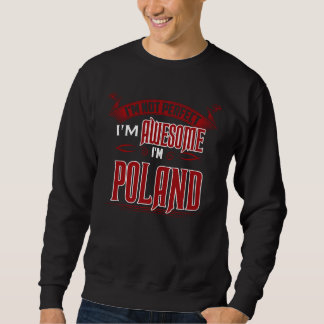 I'm Awesome. I'm POLAND. Gift Birthdary Sweatshirt