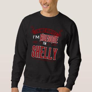 I'm Awesome. I'm SHELLY. Gift Birthdary Sweatshirt