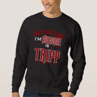 I'm Awesome. I'm TRIPP. Gift Birthdary Sweatshirt