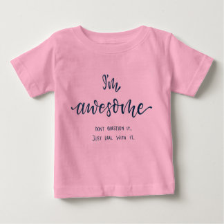 """""""I'm awesome"""" pink baby T-Shirt for girls"""