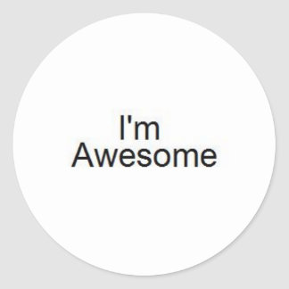 I'm awesome round stickers