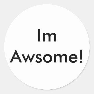 Im Awsome! Classic Round Sticker