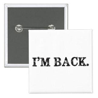 I'm Back Pin