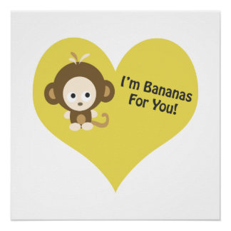 Im Bananas for You Monkey Perfect Poster