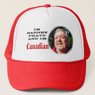 I'm Barney Pratt and I'm Canadian Trucker Hat