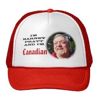 I'm Barney Pratt and I'm Canadian Trucker Hat
