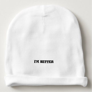 I'm better text baby beanie