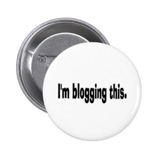 I'm blogging this. 2 inch round button