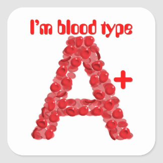 I'm blood type A positive Square Sticker