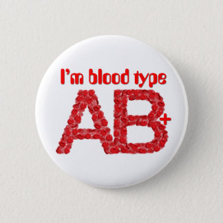 I'm blood type AB positive 2 Inch Round Button