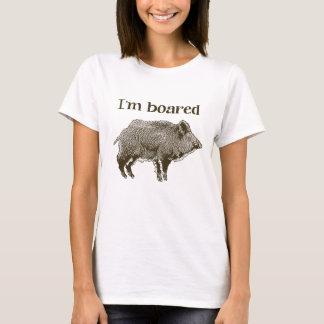 I'm Boared T-Shirt