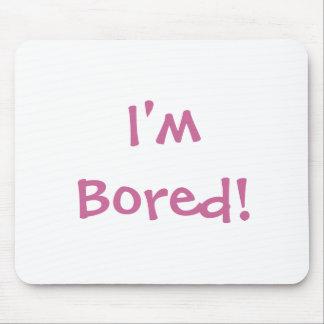 I'm Bored! Mouse Pad