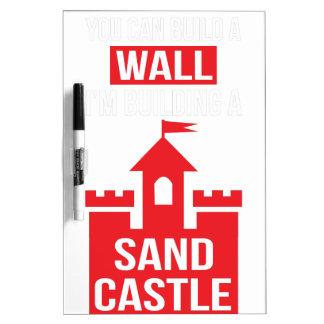 I'm Building A Sand Castle - 2016 Election Dry Erase Board