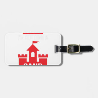 I'm Building A Sand Castle - 2016 Election Luggage Tag