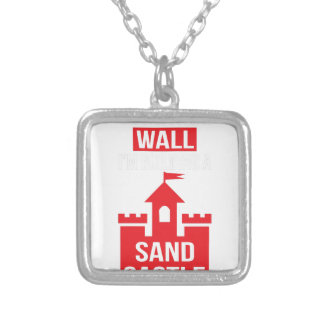 I'm Building A Sand Castle - 2016 Election Silver Plated Necklace