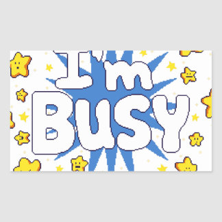 I'm Busy Sticker