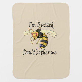 I'm buzzed don't bother me baby blanket