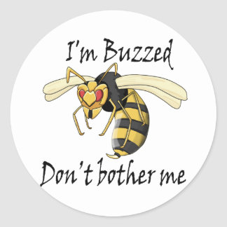 I'm buzzed don't bother me classic round sticker