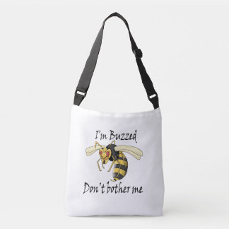 I'm buzzed don't bother me crossbody bag