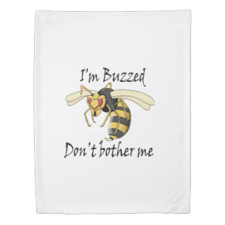 I'm buzzed don't bother me duvet cover